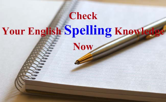 Check Your English Spelling Knowledge Now